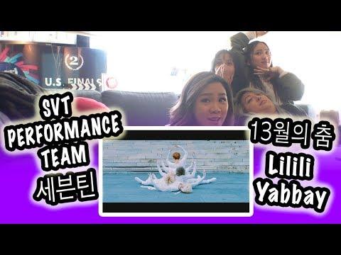 [KPOP REACTION] SEVENTEEN 세븐틴 -- SVT PERFORMANCE TEAM -- LILILI YABBAY 13월의 춤
