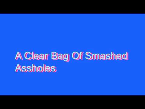Bag of smashed assholes