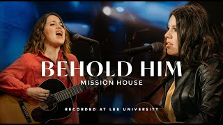 Behold Him - Mission House, REVERE (Official Live Video)