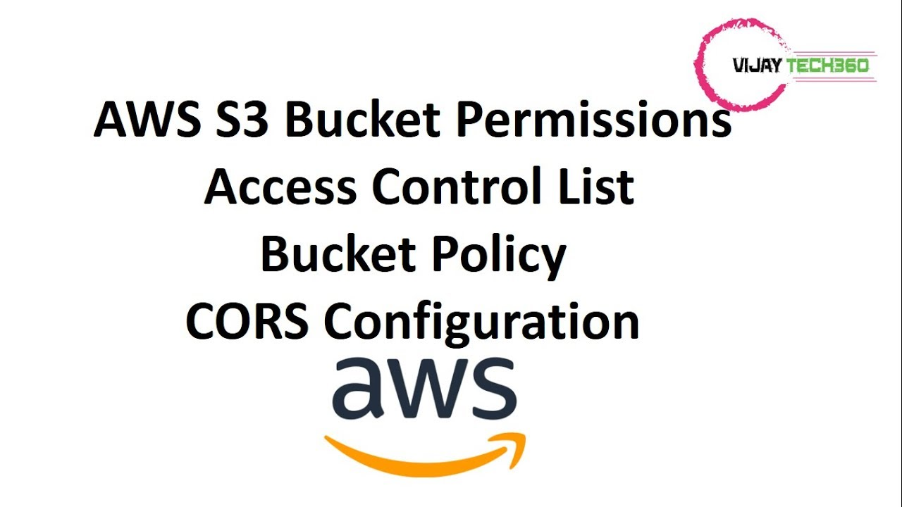 AWS S3 Bucket Permissions || Access Control List || Bucket Policy || CORS  Configuration