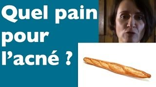 Quel pain manger pour l'acné ? Thumbnail