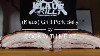 (Klaus) Grillt Pork Belly - Smoked & Crunchy Rind - COOK WITH ME.AT