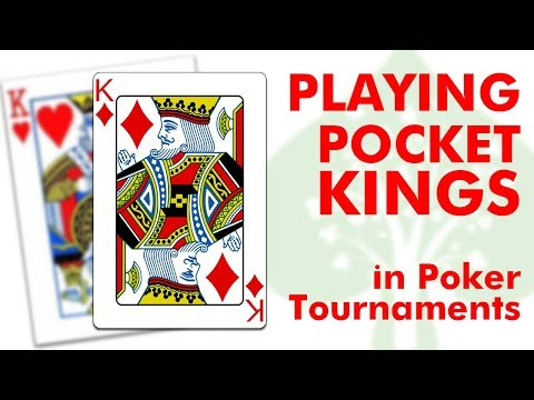 Playing Pocket Kings in Poker Tournaments