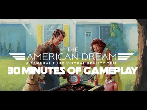 The American Dream | 30 Minutes Of Gameplay | No Commentary | PSVR + PS4 PRO
