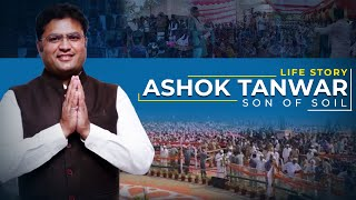 Ashok Tanwar:  Son of Soil