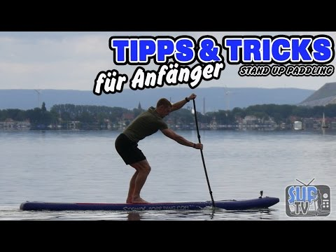 Stand Up Paddling: Tipps & Tricks für Anfänger