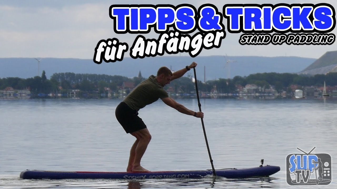 stand up paddling tipps tricks f r anf nger youtube. Black Bedroom Furniture Sets. Home Design Ideas