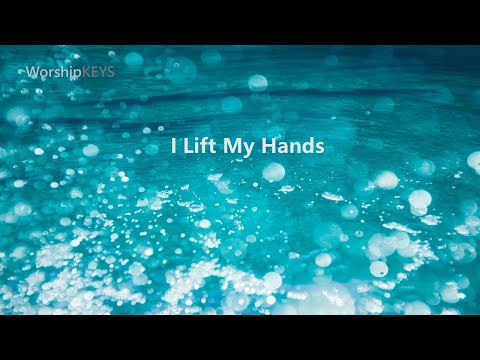 Piano Worship - I Lift My Hands (cover) 钢琴翻唱 - 我高举双手
