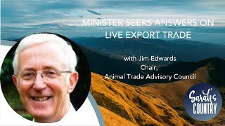 """Minister seeks answers on live export trade"" with Jim Edwards"
