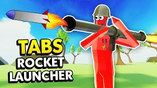NEW TABS ROCKET LAUNCHER UNIT! (Totally Accurate Battle Simulator / TABS Funny Gameplay)