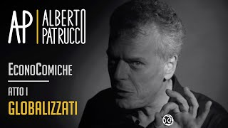 1. EconoComiche - Globalizzati (1/4) ⎪ Alberto Patrucco