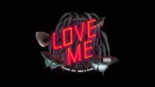 Lil Wayne-Love Me(feat. Drake & Future) [Djay Kassius Dubstep Remix]