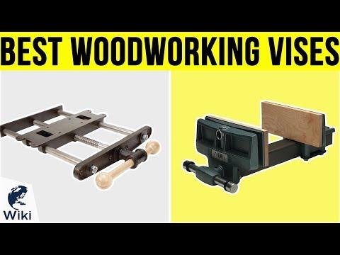 9 Best Woodworking Vises 2019