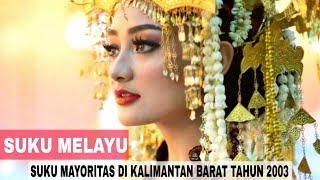 Suku Melayu Di Kalimantan Barat Ternyata Banyak Juga