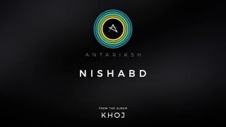 Antariksh – Nishabd (Official Audio)