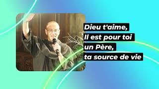 Dieu Taime  L Est Pour Toi Un Père Ta Source De Vie - Frère Daniel Marie