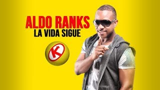ALDO RANKS - LA VIDA SIGUE (NO VOY A LLORAR) feat. Mekano
