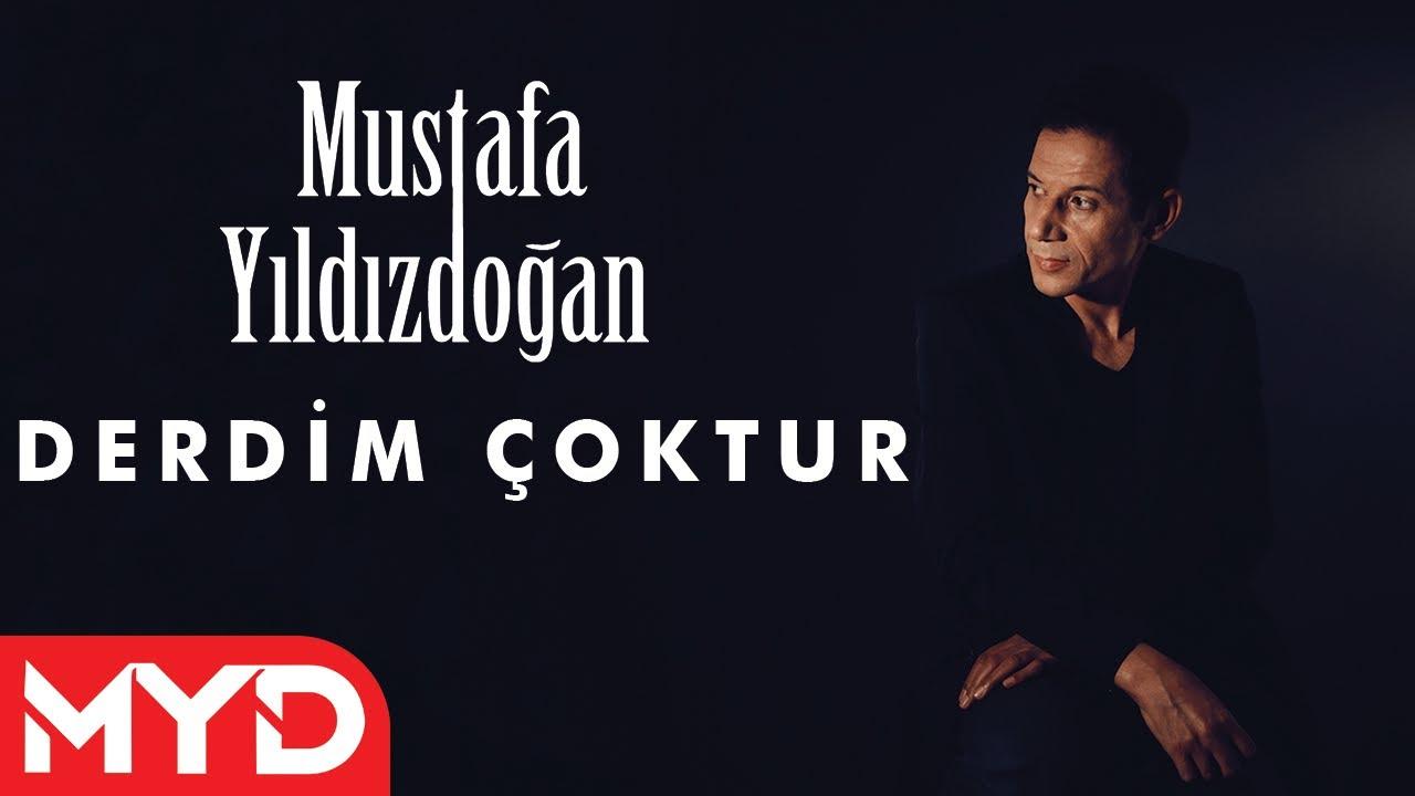 Derdim Çoktur - Mustafa Yıldızdoğan