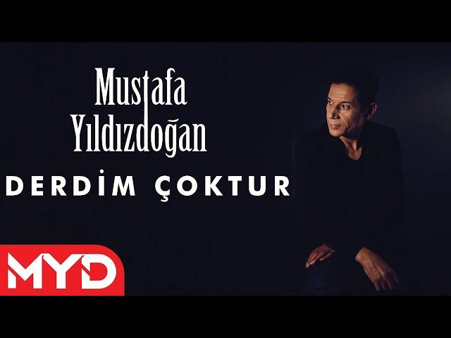 Mustafa Yıldızdoğan - Derdim Çoktur
