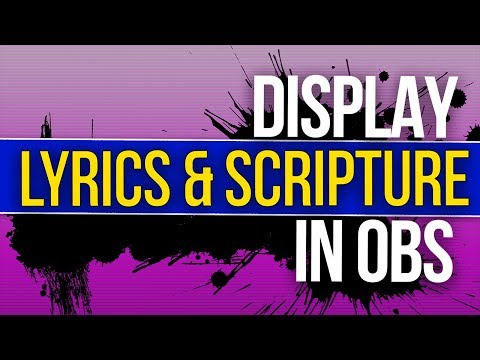 how-to-display-lyrics-&-scripture-on-your-live-stream-in-obs