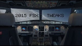 "2016 FSX TWEAKS ""MY VERSION"""