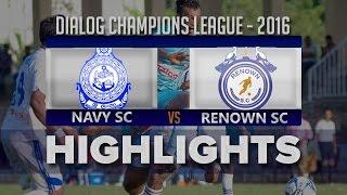 Highlights - Navy SC v Renown SC - Champions League 2016