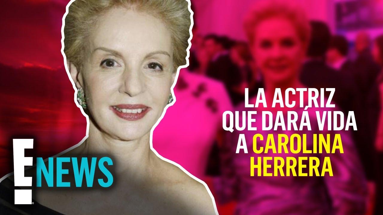La actriz que dará vida a Carolina Herrera en una bioserie