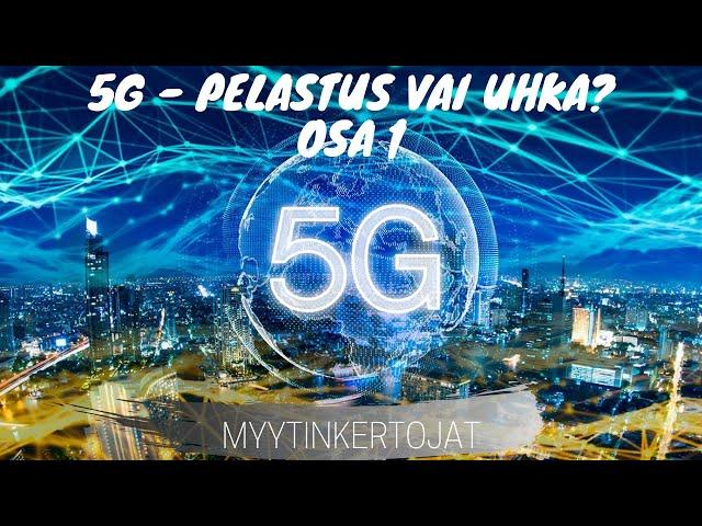 5G - Pelastus vai uhka - osa 1