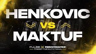 Henkovic vs Maktuf GRAND FINALS |  Pulse x Thrustmaster Freestyle Invitational