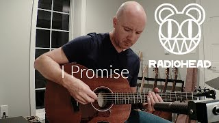 Radiohead: I Promise (complete acoustic guitar) + TAB