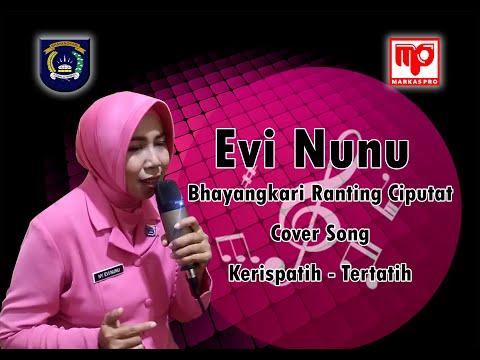 [VIRAL] Suara Merdu  Bhayangkari Evi Nunu (Cover Kerispatih - Tertatih)