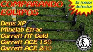 Comparación Detectores de Metales: Etrac, Deus XP, Garrett ATGold, Garrett ACE