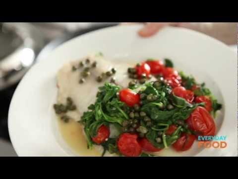 Tilapia With Arugula, Capers, And Tomatoes | Everyday Food With Sarah Carey