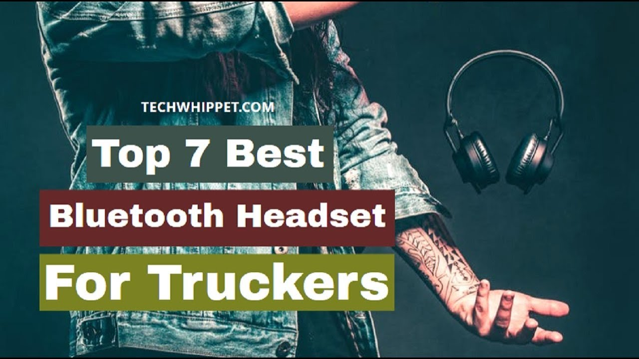 Top 7 Best Bluetooth Headset For Truckers Of 2019 Best Trucker Bluetooth Youtube