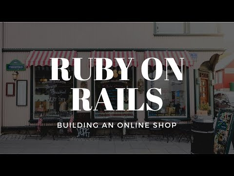 Creating an Online Shop in Rails - Part 1