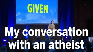 'Given' - my conversation with an atheist - Glen Scrivener