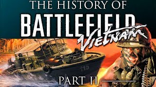 The History Of Battlefield - Part 2 - Battlefield: Vietnam