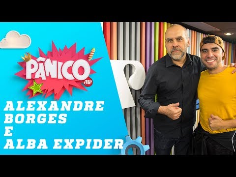 Alexandre Borges e Alba ExPider - Pânico - 10/04/19