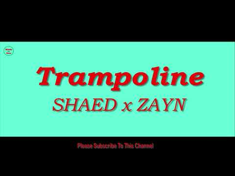 SHAED X ZAYN - Trampoline 1 Hour