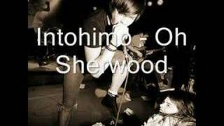 Watch Intohimo Oh Sherwood video