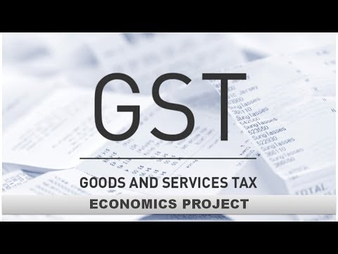 Goods and Services Tax (GST) | Economics Project | Class 12 CBSE | EDU RESOURCES