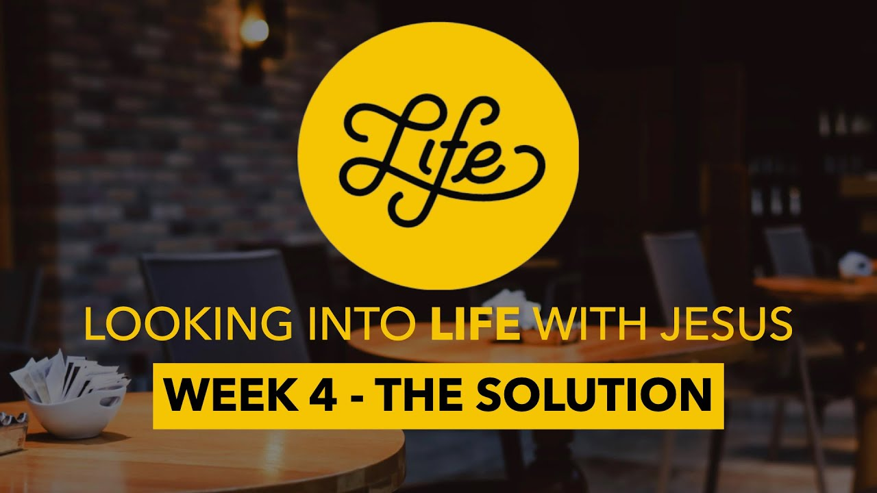 LIFE #4 - The Solution