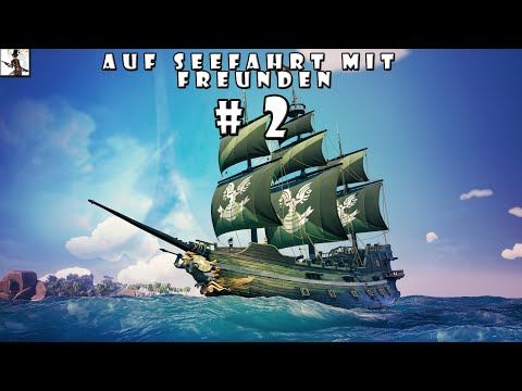 Auf Seefahrt Mit Freunden | Sea Of Thieves #2 | Time