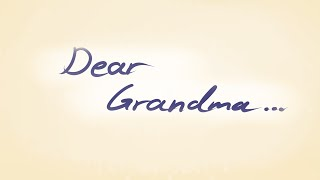 Dear Grandma | A letter for you.