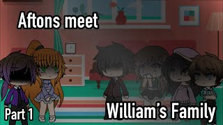 |Aftons meet William's Family| [Part 1-Fnaf] {Gl}