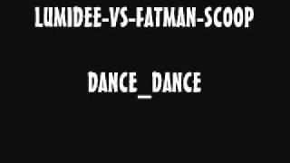 LUMIDEE VS FATMAN SCOOP DANCE DANCE