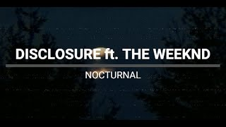 Disclosure ft The Weeknd - Nocturnal (lyrics)