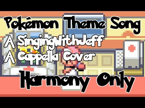 Pokémon Theme Song - Harmony Only (SingingWithJeff A Cappella Cover)