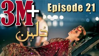 Dulhan  Episode 21  HUM TV Drama  15 February 2021  Exclusive Presentation by MD Productions