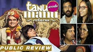 Tanu Weds Manu Returns PUBLIC REVIEW